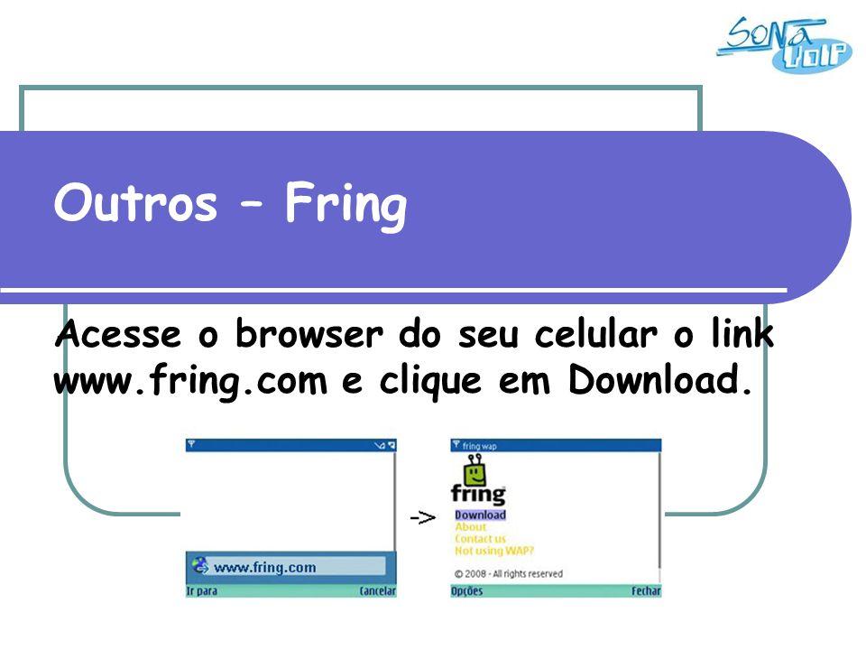 Outros – Fring Após baixar e instalar o Fring faça o seu cadastro (no primeiro acesso deve-se criar uma nova conta):