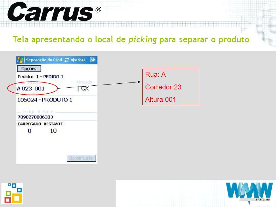 Tela apresentando o local de picking para separar o produto Rua: A Corredor:23 Altura:001