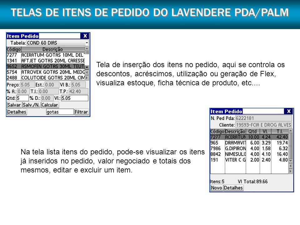TELAS DE ITENS DE PEDIDO DO LAVENDERE PDA/PALM Tela de inserção dos itens no pedido, aqui se controla os descontos, acréscimos, utilização ou geração