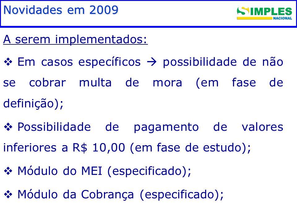 Fundamentação legal A serem implementados: Em casos específicos possibilidade de não se cobrar multa de mora (em fase de definição); Possibilidade de