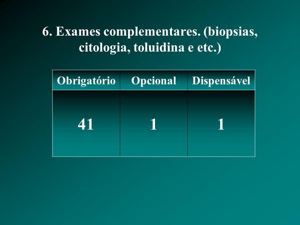 6.Exames complementares.