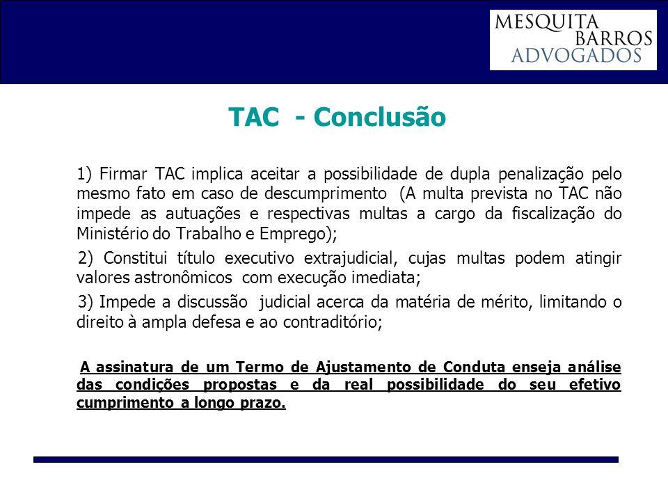 TAC - Conclusão 1) Firmar TAC implica aceitar a possibilidade de dupla penalização pelo mesmo fato em caso de descumprimento (A multa prevista no TAC