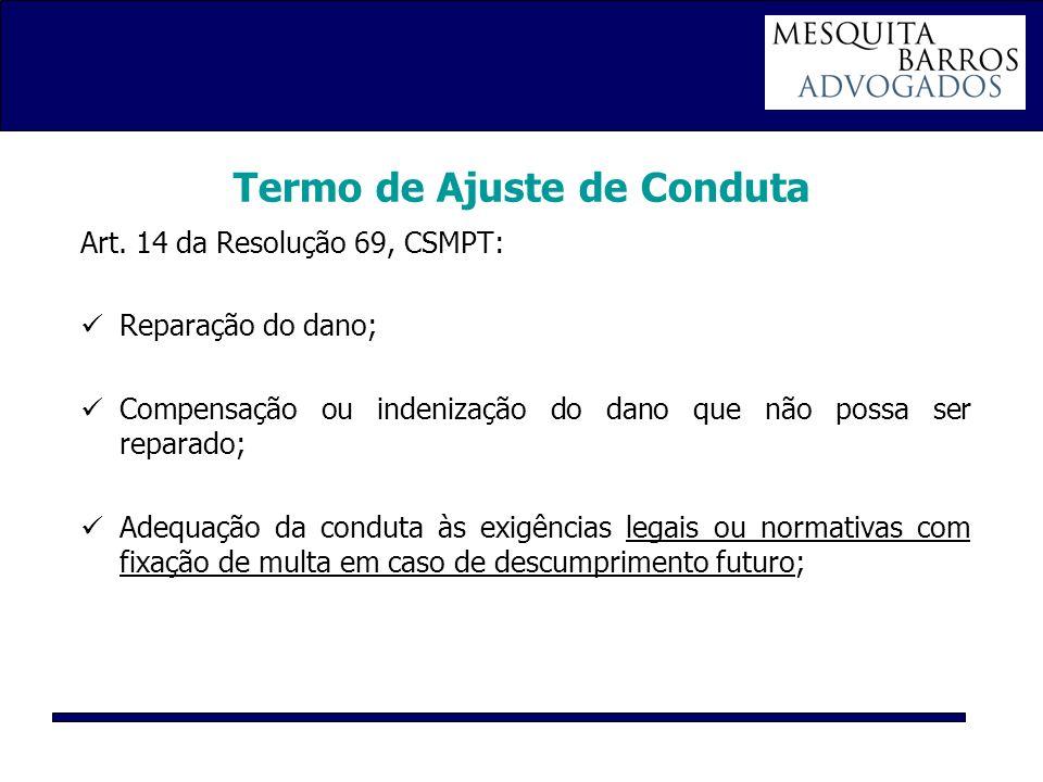 Termo de Ajuste de Conduta Art. 14 da Resolução 69, CSMPT: Reparação do dano; Compensação ou indenização do dano que não possa ser reparado; Adequação