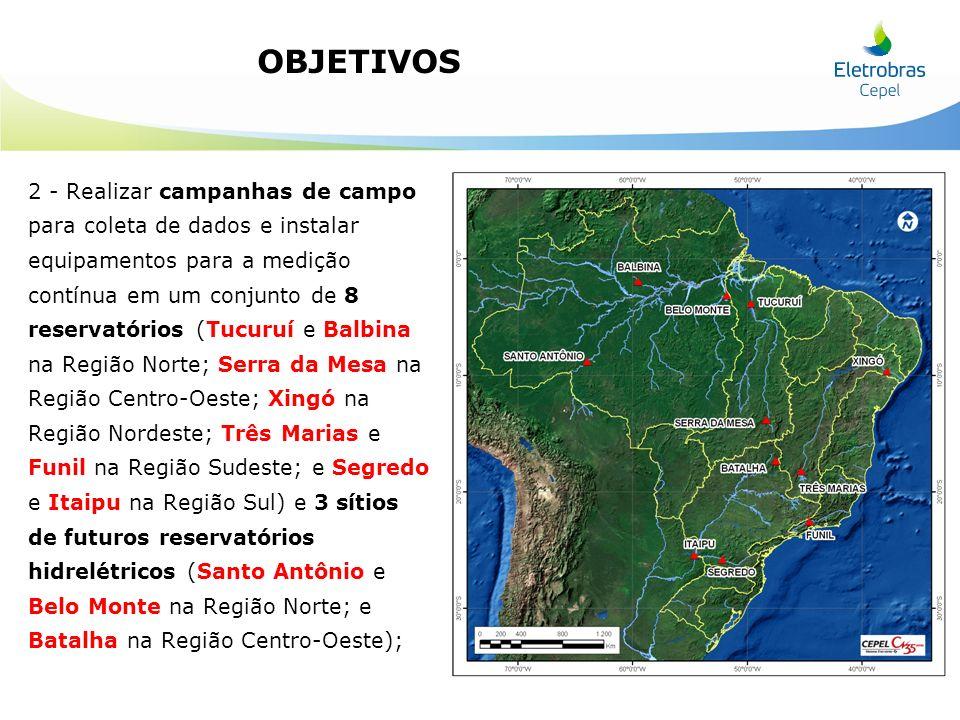 2 - Realizar campanhas de campo para coleta de dados e instalar equipamentos para a medição contínua em um conjunto de 8 reservatórios (Tucuruí e Balb