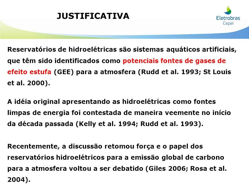 JUSTIFICATIVA Reservatórios de hidroelétricas são sistemas aquáticos artificiais, que têm sido identificados como potenciais fontes de gases de efeito