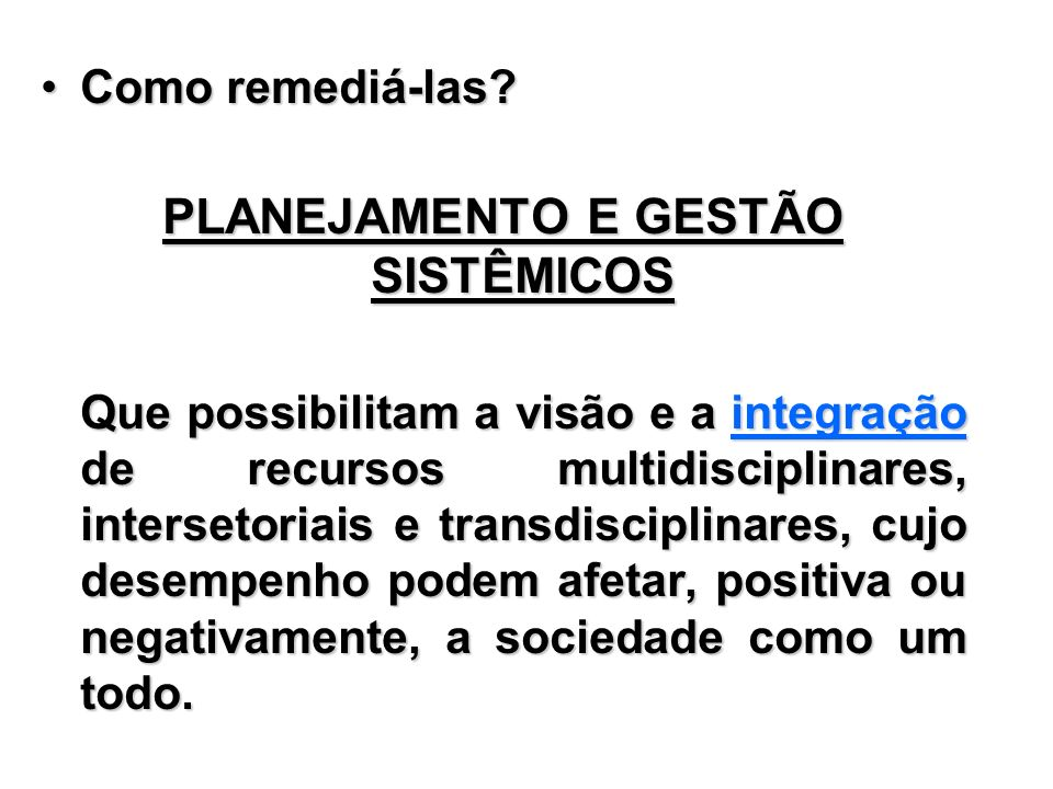 Fonte:Pensamento Sistêmico – Caderno de Campo – pág.69 - Bookman