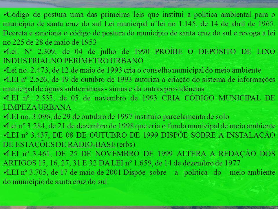 Código de postura uma das primeiras leis que institui a política ambiental para o município de santa cruz do sul Lei municipal n°lei no 1.145, de 14 d