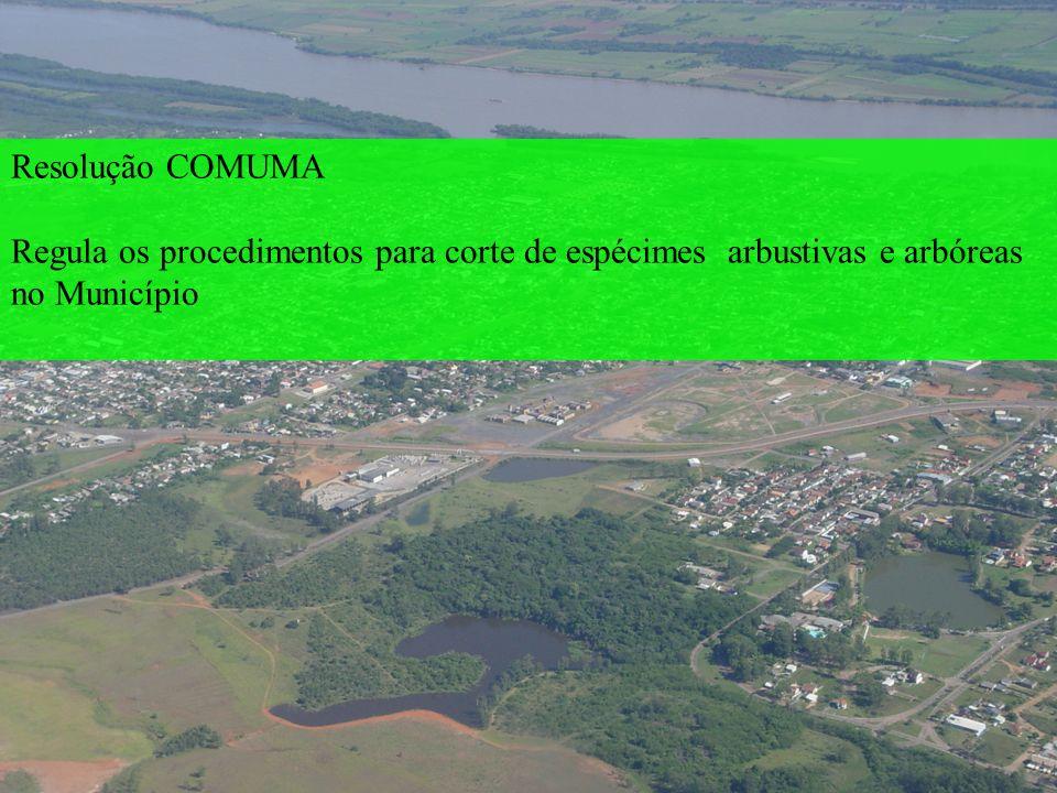 Resolução COMUMA Regula os procedimentos para corte de espécimes arbustivas e arbóreas no Município