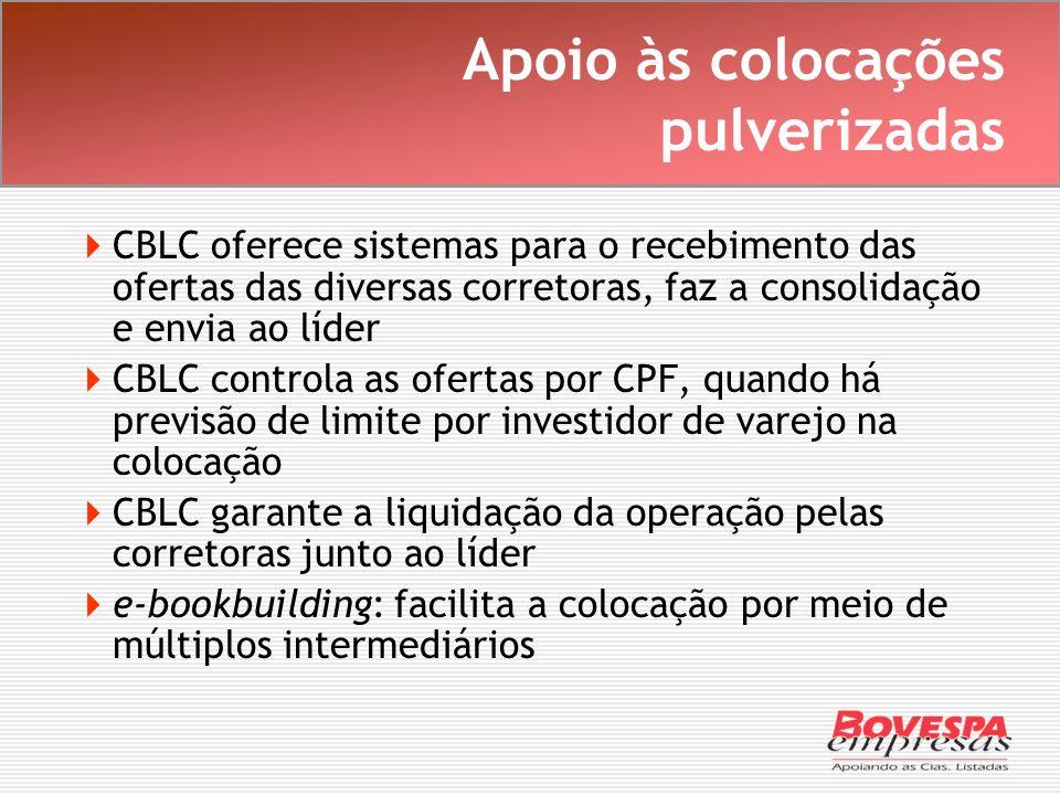 Apoio às colocações pulverizadas CBLC oferece sistemas para o recebimento das ofertas das diversas corretoras, faz a consolidação e envia ao líder CBL