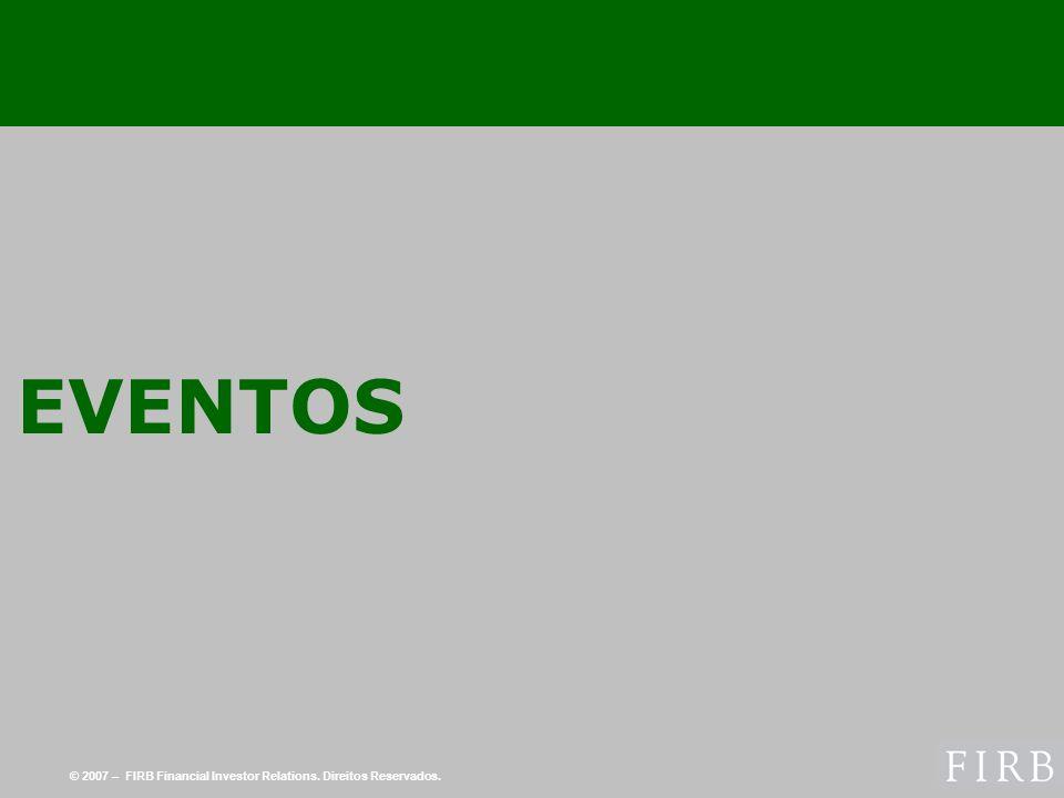 © 2007 – FIRB Financial Investor Relations. Direitos Reservados. EVENTOS