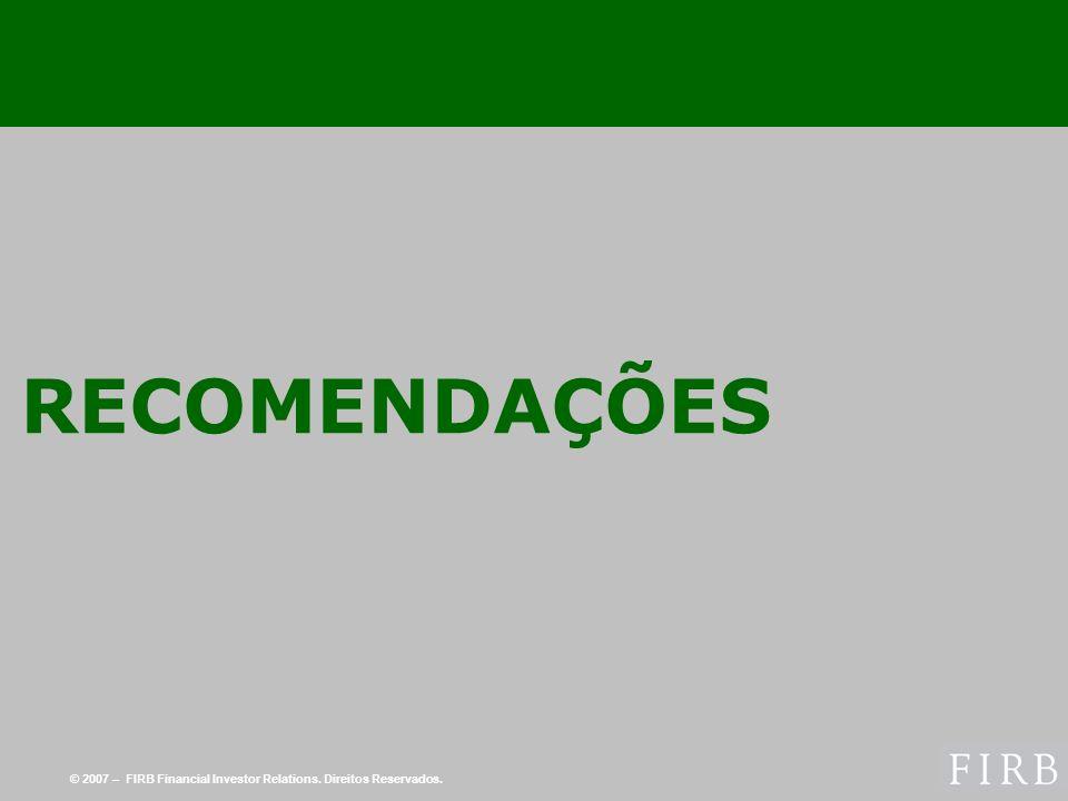© 2007 – FIRB Financial Investor Relations. Direitos Reservados. RECOMENDAÇÕES