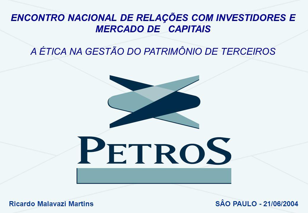 0 ENCONTRO NACIONAL DE RELAÇÕES COM INVESTIDORES E MERCADO DE CAPITAIS A ÉTICA NA GESTÃO DO PATRIMÔNIO DE TERCEIROS Ricardo Malavazi MartinsSÂO PAULO