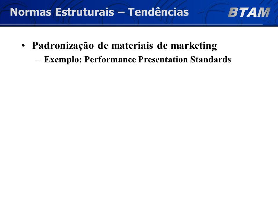 Padronização de materiais de marketing –Exemplo: Performance Presentation Standards Normas Estruturais – Tendências