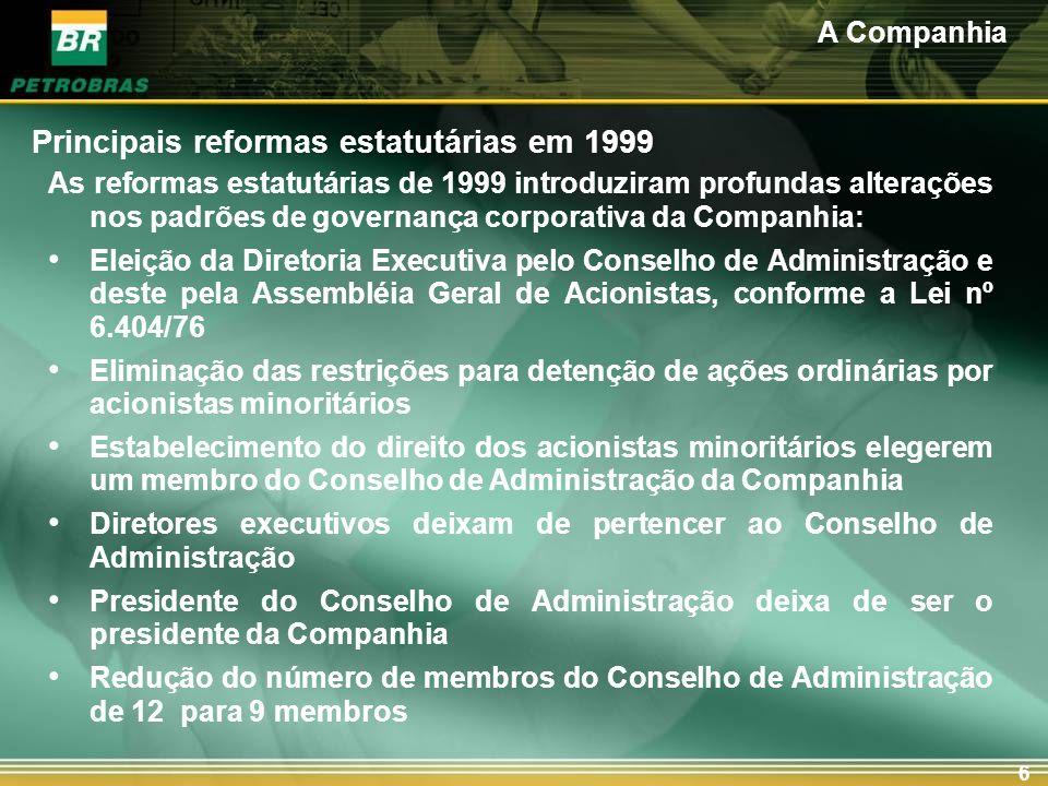 6 As reformas estatutárias de 1999 introduziram profundas alterações nos padrões de governança corporativa da Companhia: Eleição da Diretoria Executiv