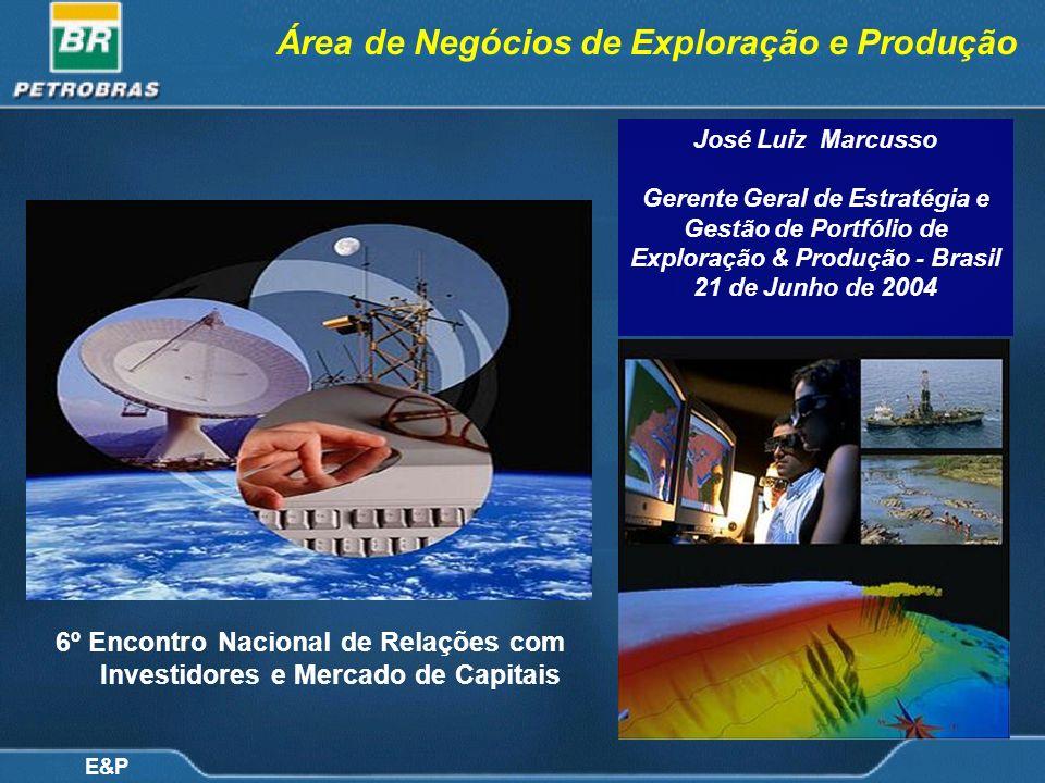 E&P Área de Negócios de Exploração e Produção José Luiz Marcusso Gerente Geral de Estratégia e Gestão de Portfólio de Exploração & Produção - Brasil 2