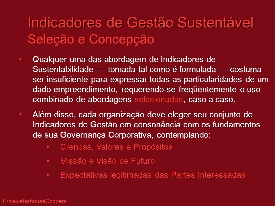 Indicadores de Gestão Sustentável Indicadores de Gestão Sustentável Seleção e Concepção Qualquer uma das abordagem de Indicadores de Sustentabilidade