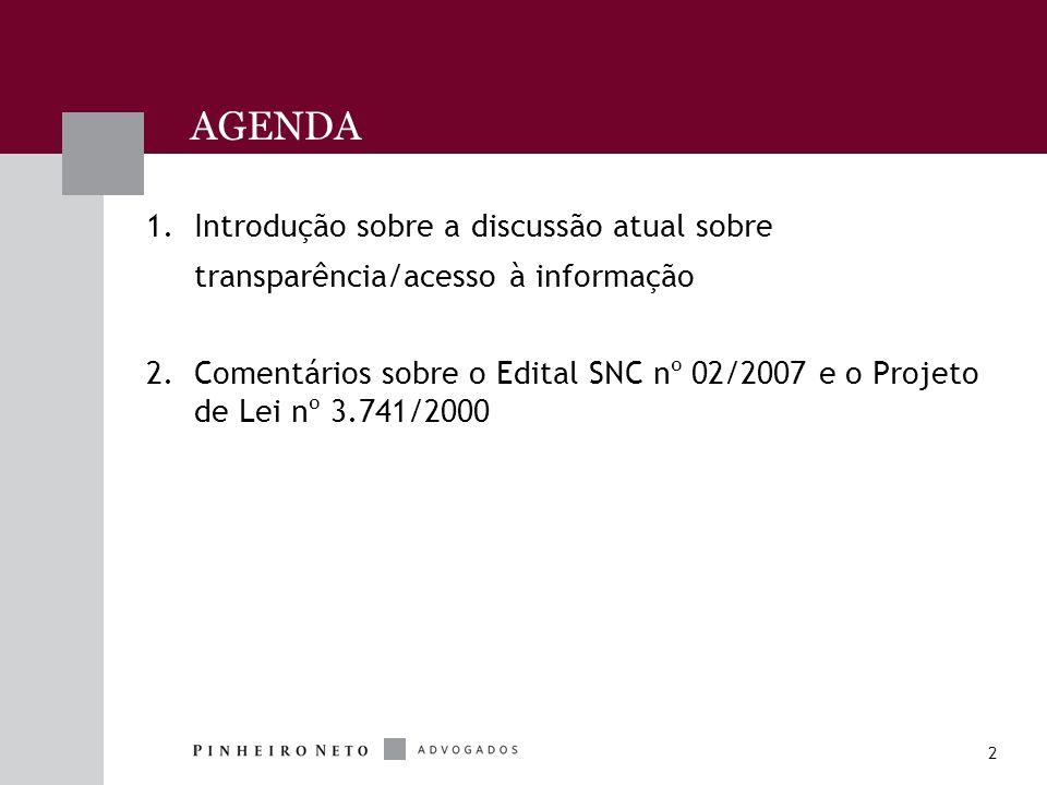 2 AGENDA 1.Introdução sobre a discussão atual sobre transparência/acesso à informação 2.