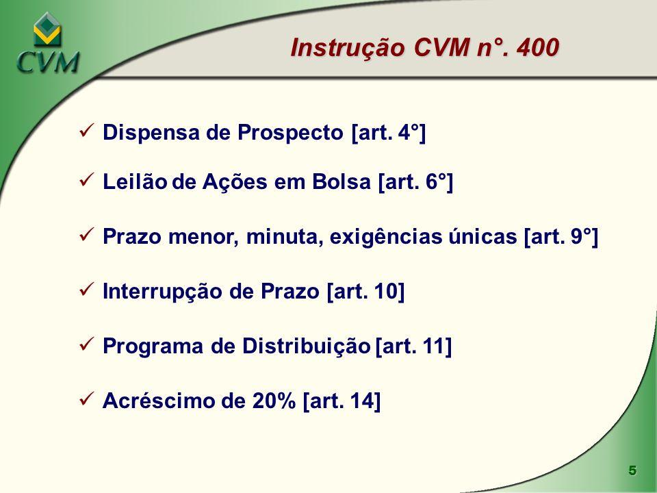 5 Instrução CVM n°. 400 Dispensa de Prospecto [art.