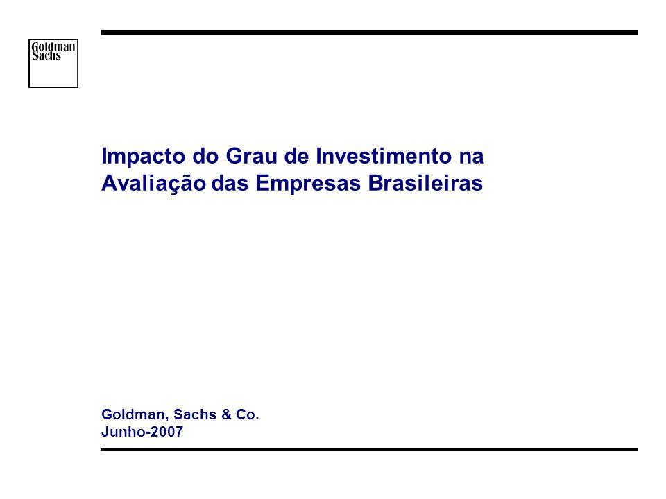 s_hortat\Brazil - Investment Grade\Apresentacao\Impacto do Grau de Investmento v3.ppt 1 Impacto do Grau de Investimento na Avaliação das Empresas Brasileiras Goldman, Sachs & Co.