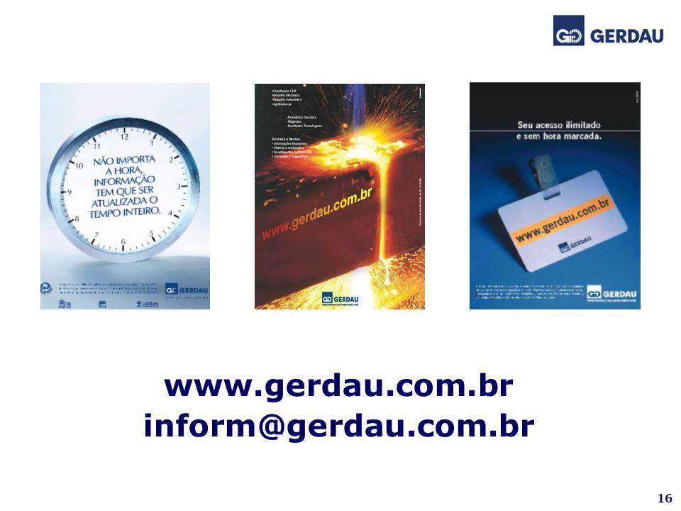 16 www.gerdau.com.br inform@gerdau.com.br