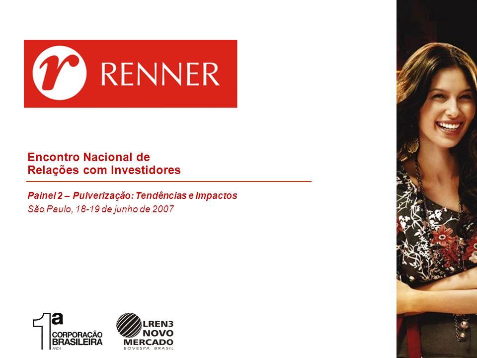 1 Encontro Nacional de Relações com Investidores Painel 2 – Pulverização: Tendências e Impactos São Paulo, 18-19 de junho de 2007