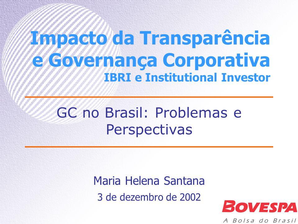 Impacto da Transparência e Governança Corporativa IBRI e Institutional Investor Maria Helena Santana GC no Brasil: Problemas e Perspectivas 3 de dezem