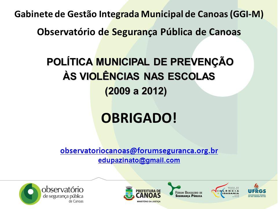 Gabinete de Gestão Integrada Municipal de Canoas (GGI-M) Observatório de Segurança Pública de Canoas POLÍTICA MUNICIPAL DE PREVENÇÃO POLÍTICA MUNICIPA