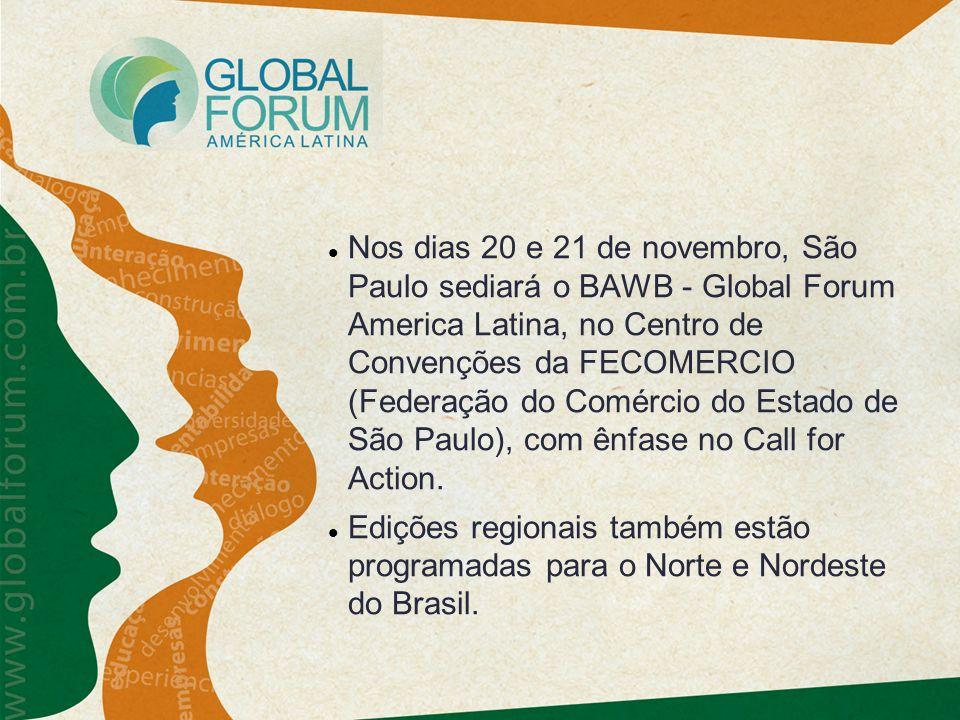 Nos dias 20 e 21 de novembro, São Paulo sediará o BAWB - Global Forum America Latina, no Centro de Convenções da FECOMERCIO (Federação do Comércio do