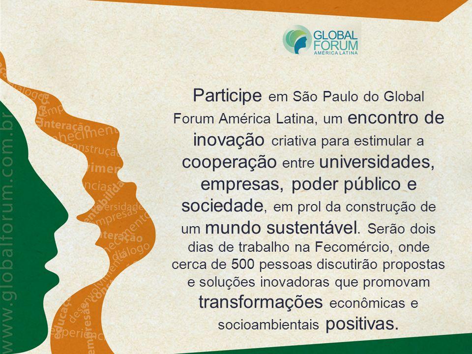 Participe em São Paulo do Global Forum América Latina, um encontro de inovação criativa para estimular a cooperação entre universidades, empresas, pod