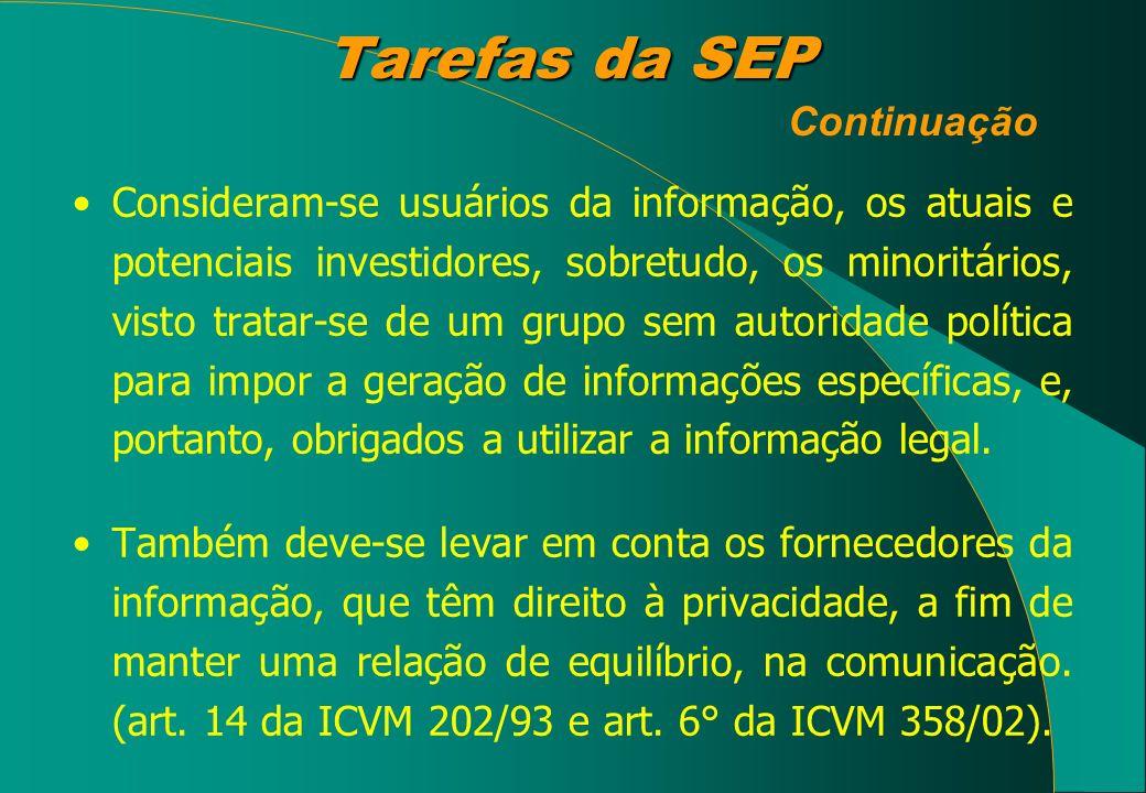 Tarefas da SEP Tarefas da SEP Continuação Consideram-se usuários da informação, os atuais e potenciais investidores, sobretudo, os minoritários, visto