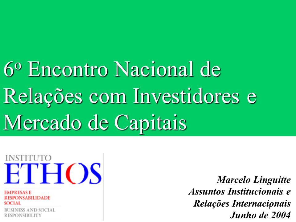 1 6 o Encontro Nacional de Relações com Investidores e Mercado de Capitais Marcelo Linguitte Assuntos Institucionais e Relações Internacionais Junho d