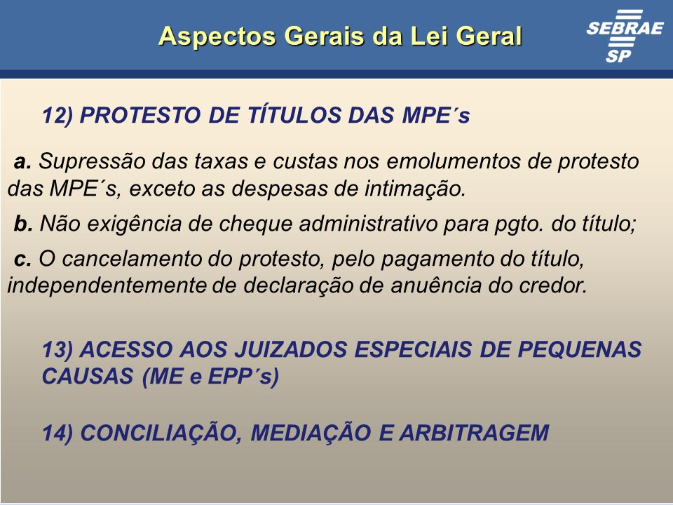 15 Aspectos Gerais da Lei Geral 12) PROTESTO DE TÍTULOS DAS MPE´s a.