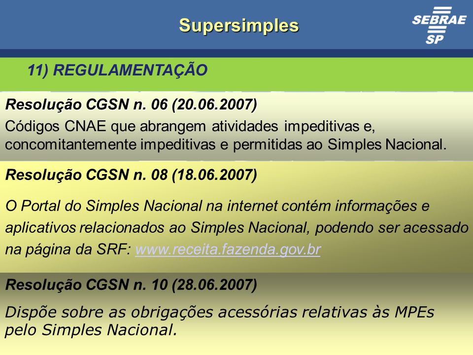 25 Supersimples 11) REGULAMENTAÇÃO Resolução CGSN n.