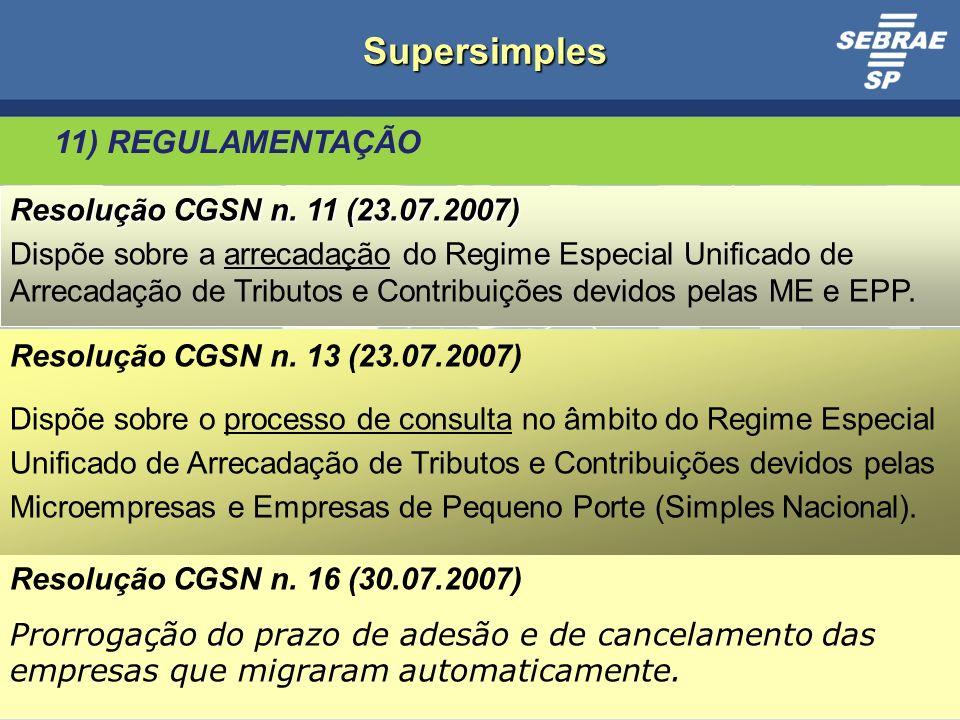 26 Supersimples 11) REGULAMENTAÇÃO Resolução CGSN n.