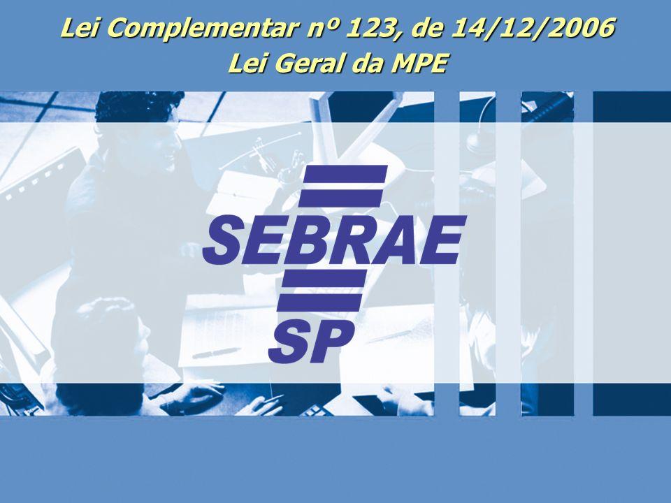 28 Supersimples Lei Complementar nº 123, de 14/12/2006 Lei Geral da MPE
