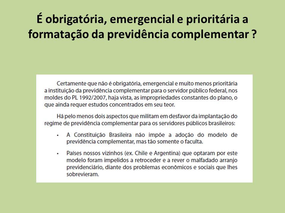 É obrigatória, emergencial e prioritária a formatação da previdência complementar ?