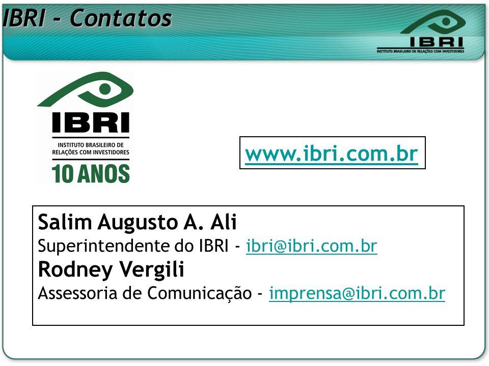 Salim Augusto A. Ali Superintendente do IBRI - ibri@ibri.com.bribri@ibri.com.br Rodney Vergili Assessoria de Comunicação - imprensa@ibri.com.brimprens