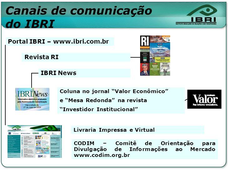 Coluna no jornal Valor Econômico e Mesa Redonda na revista Investidor Institucional Revista RI IBRI News Portal IBRI – www.ibri.com.br CODIM – Comitê