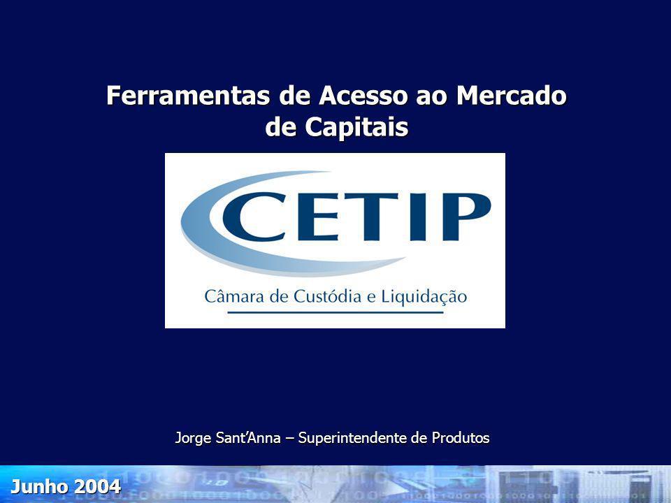 2 A CETIP - 4.667 Participantes Corretoras e Distribuidoras 202 (4%) Bancos 198 (4%) Empresas Não-financeiras (Fundos de pensão, Emissores de debêntures, Seguradoras e Investidores estrangeiros) 839 (18%) Fundos de Investimentos 3.329 (72%) Financeiras, Leasing e Crédito Imobiliário 99 (2%)