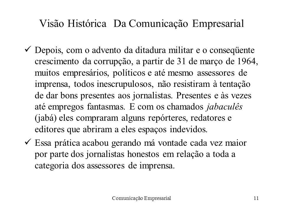 Comunicação Empresarial11 Visão Histórica Da Comunicação Empresarial Depois, com o advento da ditadura militar e o conseqüente crescimento da corrupçã