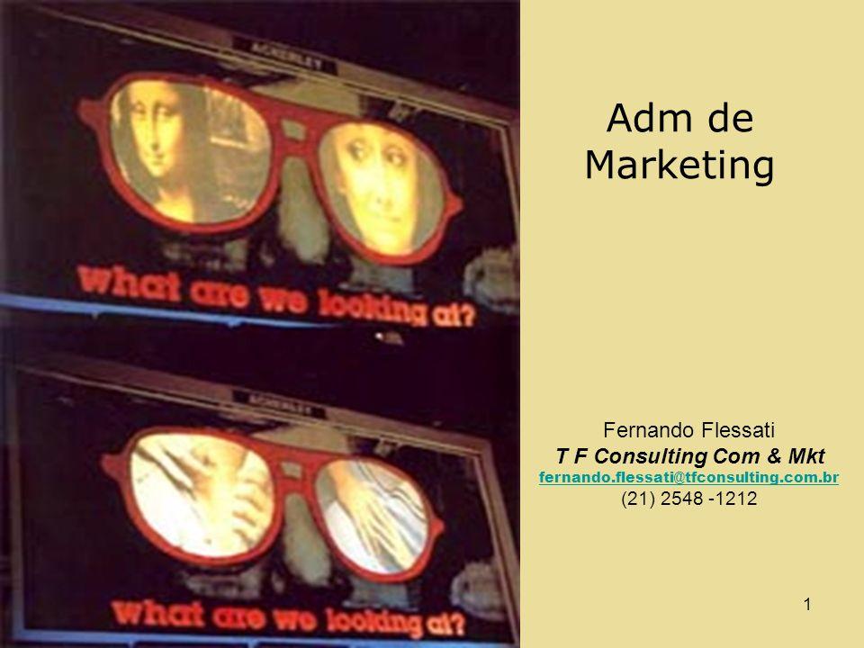 AMK e FF 20021 Adm de Marketing Fernando Flessati T F Consulting Com & Mkt fernando.flessati@tfconsulting.com.br (21) 2548 -1212