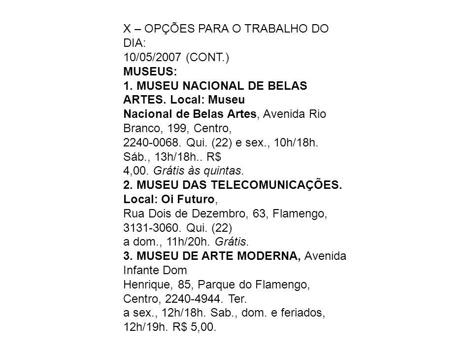X – OPÇÕES PARA O TRABALHO DO DIA: 10/05/2007 (CONT.) MUSEUS: 1.