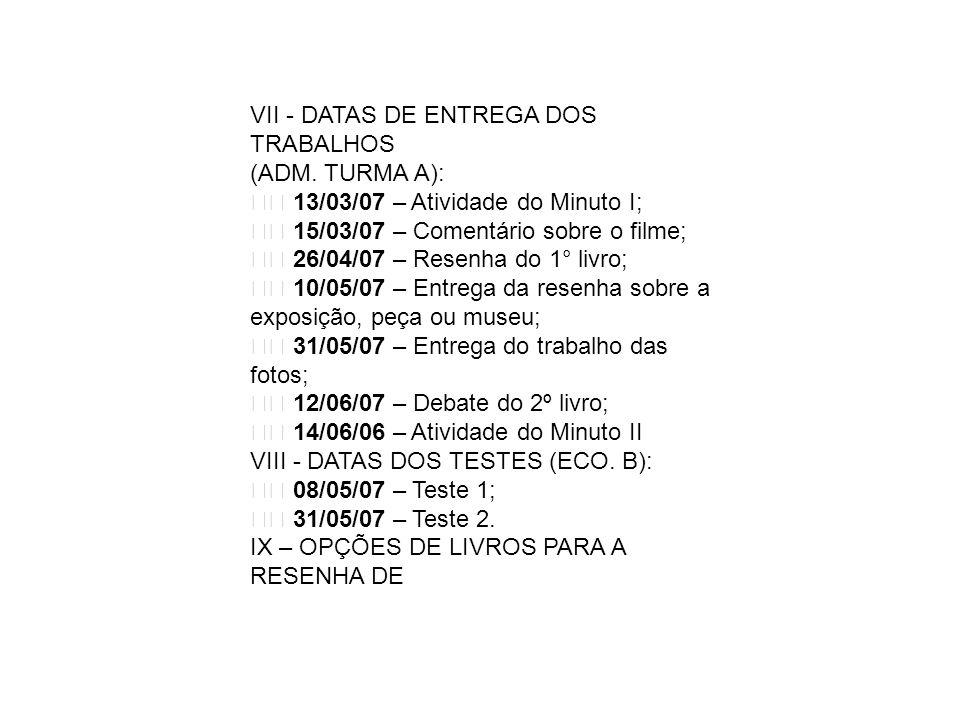 VII - DATAS DE ENTREGA DOS TRABALHOS (ADM.