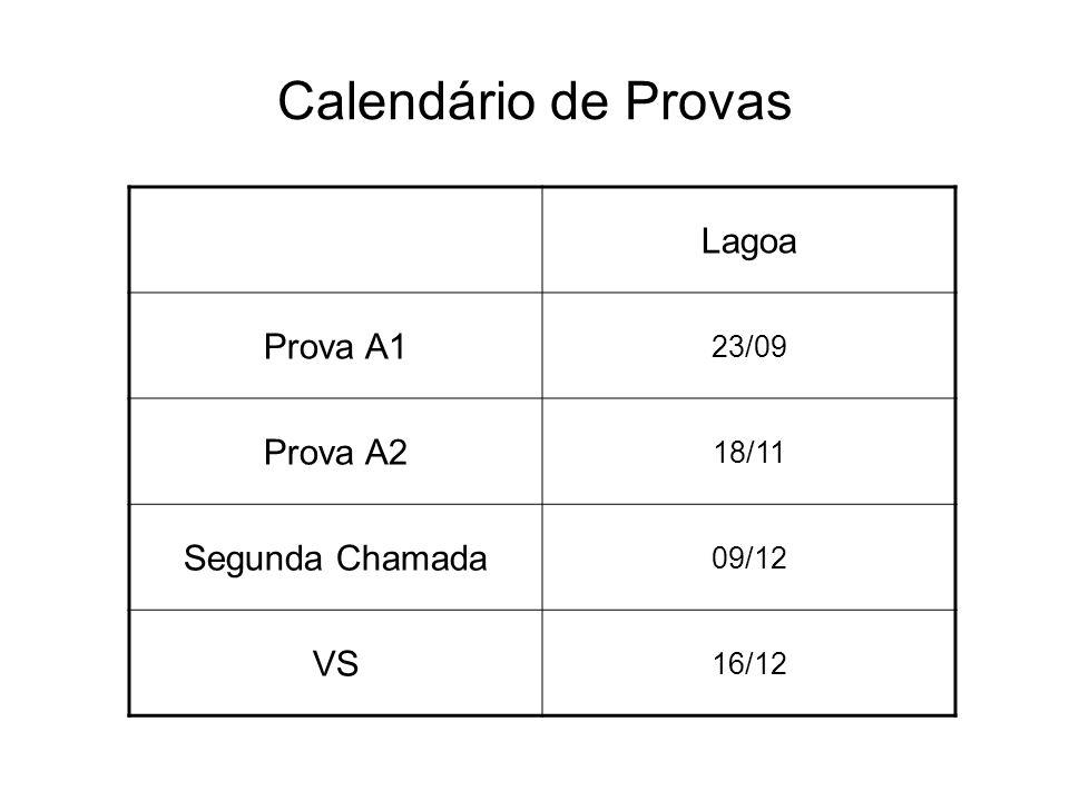 Calendário de Provas Lagoa Prova A1 23/09 Prova A2 18/11 Segunda Chamada 09/12 VS 16/12