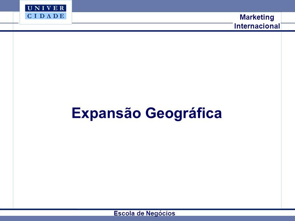 Mkt Internacional Marketing Internacional Expansão Geográfica Escola de Negócios