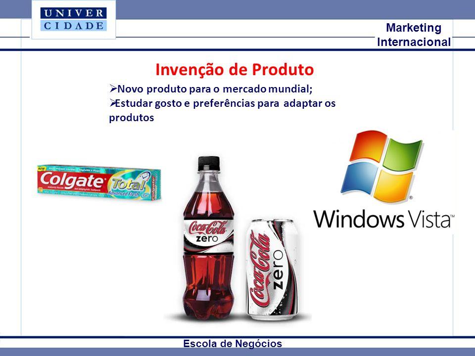 Mkt Internacional Marketing Internacional Escola de Negócios Invenção de Produto Novo produto para o mercado mundial; Estudar gosto e preferências par