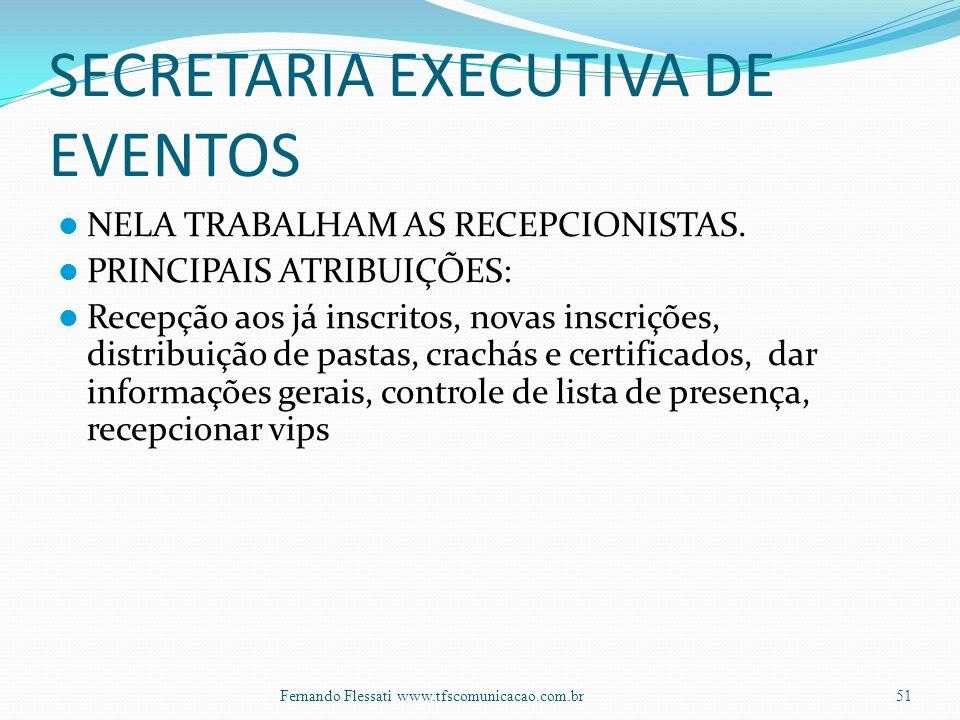 SECRETARIA EXECUTIVA DE EVENTOS NELA TRABALHAM AS RECEPCIONISTAS.