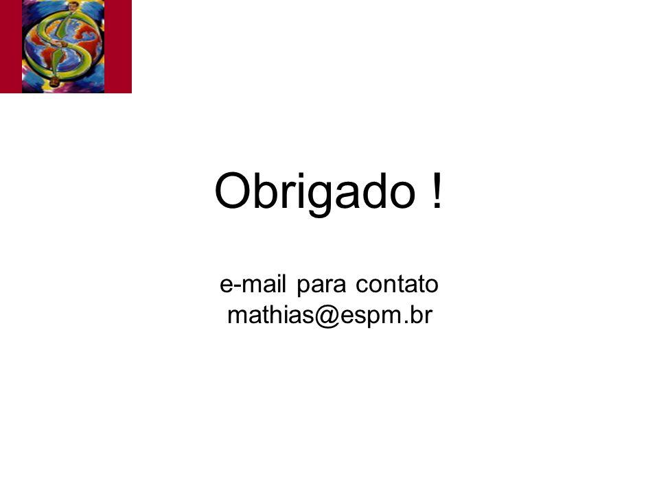 Obrigado ! e-mail para contato mathias@espm.br