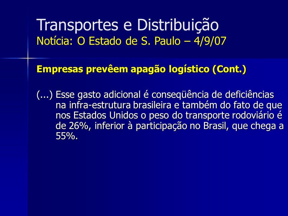 Transportes e Distribuição 2- Participação do Setor de Transportes na economia brasileira Considera-se o setor de transportes como um dos fatores sistêmicos mais importantes da economia.