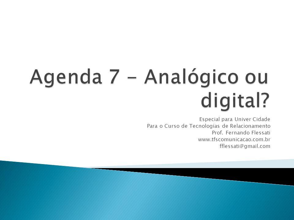 Especial para Univer Cidade Para o Curso de Tecnologias de Relacionamento Prof. Fernando Flessati www.tfscomunicacao.com.br fflessati@gmail.com
